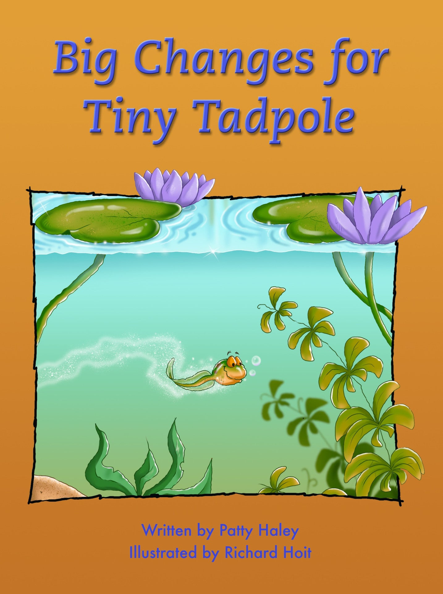 Biggest Book - Big Changes for Tiny Tadpole