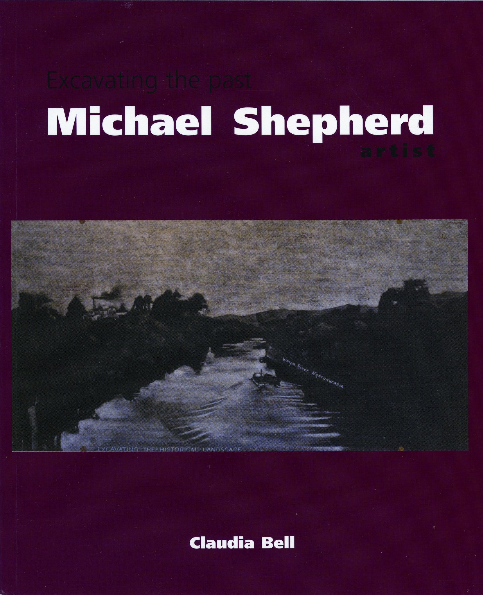Excavating The Past: Michael Shepherd, Artist