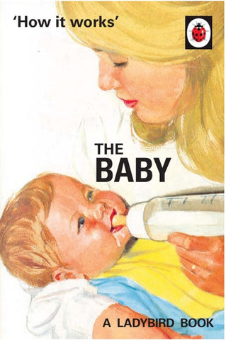 The Ladybird Book of How it Works: The Baby