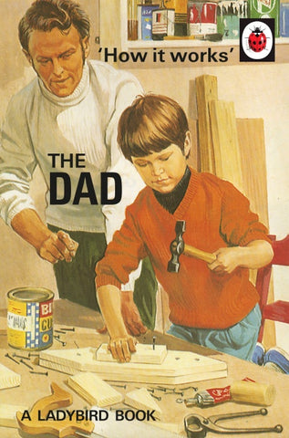 The Ladybird Book of How it Works: The Dad