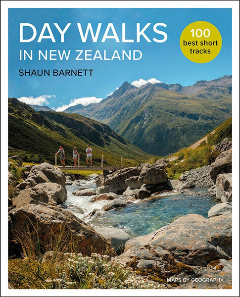 Day Walks in New Zealand 2019: 100 Best Short Walks