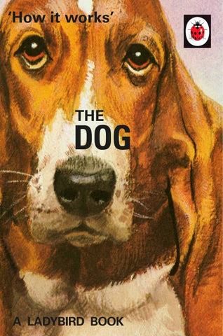 The Ladybird Book of How it Works: The Dog