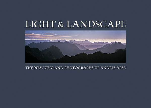 Light & Landscape: The New Zealand Photographs of Andris Apse