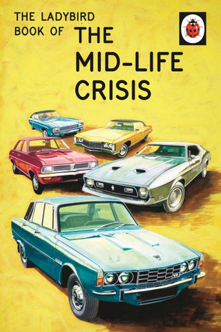 The Ladybird Book of The Midlife Crisis