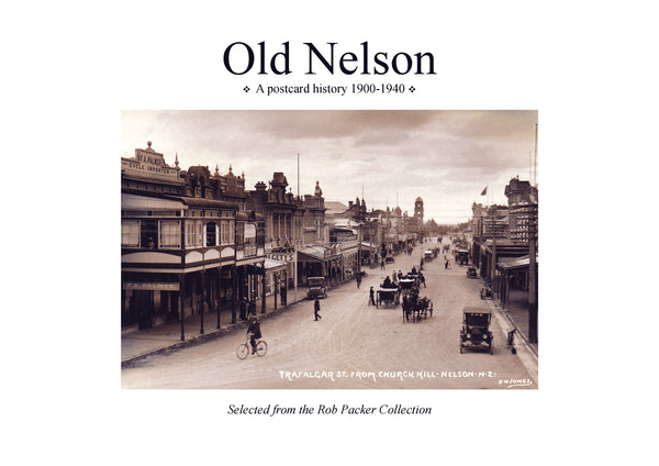 Nikau Press - Old Nelson: A Postcard History 1900-1940, Barney Brewster