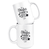 15 oz Ceramic White Mug - Mama Needs Coffee in Pink and Black Text
