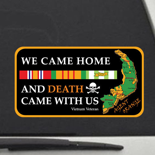 "Agent Orange - We came home and death came with us Decal Vinyl Sticker 3"", 5"", 7"", 9"" width"