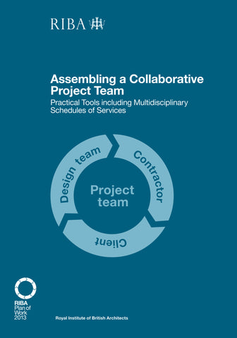Assembling a Collaborative Project Team: Practical tools including Multidisciplinary Schedules of Services (PDF)