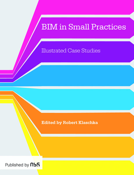 BIM in Small Practices: Illustrated Case Studies  (PDF)