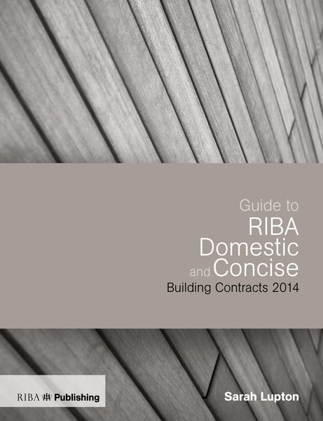 Guide to RIBA Domestic and Concise Building Contracts 2014 (PDF)