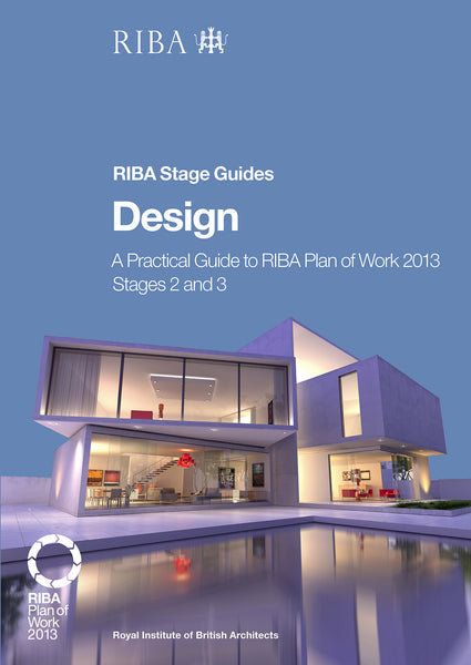 Design: A practical guide to RIBA Plan of Work 2013 Stages 2 and 3 (PDF)