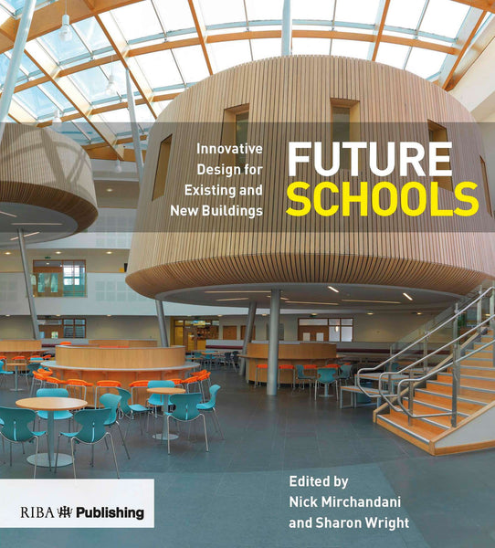 Future Schools: Innovative Design for Existing and New Buildings (PDF)