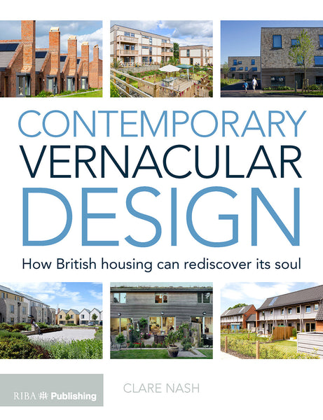 Contemporary Vernacular Design: How British Housing Can Rediscover its Soul (PDF)