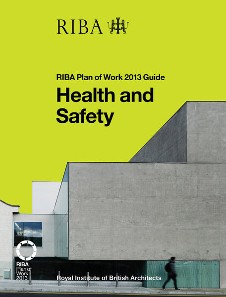 Health and Safety: RIBA Plan of Work 2013 Guide (PDF)