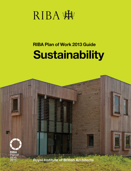 Sustainability: RIBA Plan of Work 2013 Guide (PDF)
