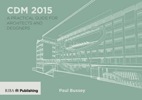 CDM 2015: A Practical Guide for Architects and Designers (PDF)