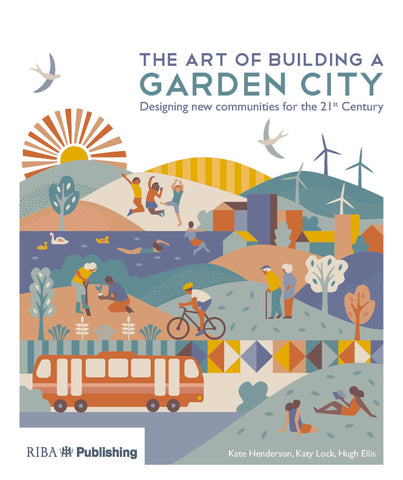 The Art of Building a Garden City: Designing new communities for the 21st Century (PDF)