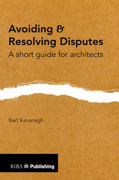 Avoiding and Resolving Disputes: A Short Guide for Architects (PDF)
