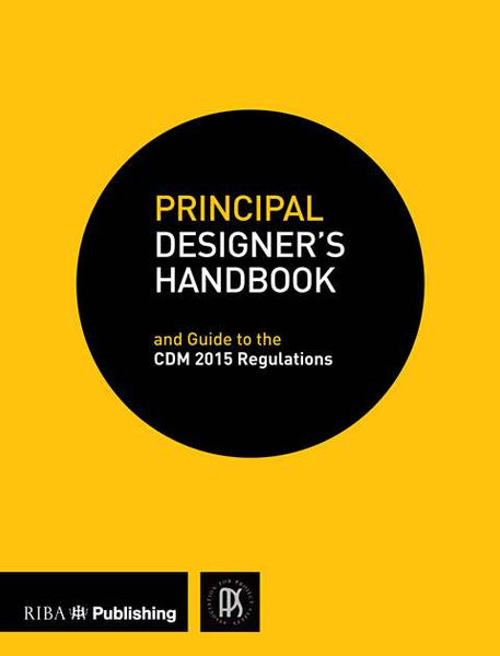 Principal Designer's Handbook: Guide to the CDM Regulations: 2015 (PDF)