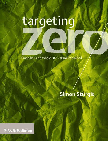 Targeting Zero: Embodied and Whole Life Carbon Explained (PDF)