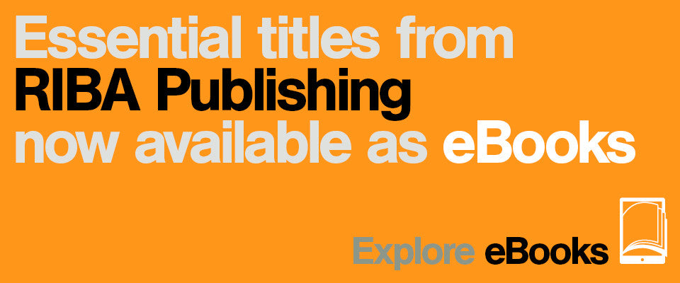Essential titles from RIBA Publishing now available as ebooks