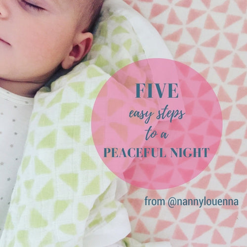 Five Easy Steps to a Peaceful Night from our baby guru @nannylouenna