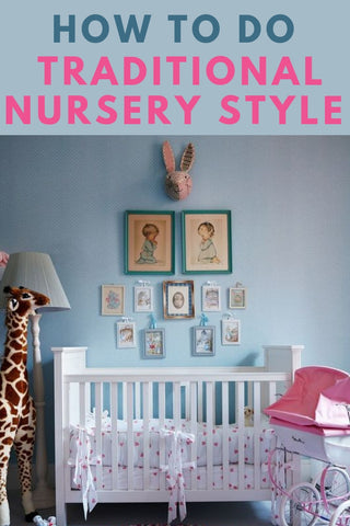 FIVE WAYS TO STYLE A TRADITIONAL NURSERY