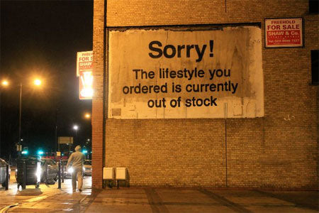 Banksy Sorry…The Lifestyle You Ordered Graffiti – London