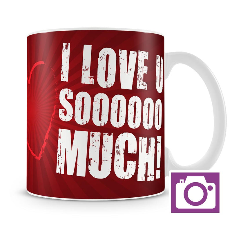 Personalised Mug - I Love Soooo Much! a