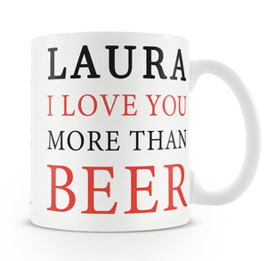 Love You More Than Beer Personalised Mug