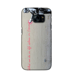Banksy What We Do In Life Phone Case Samsung S7