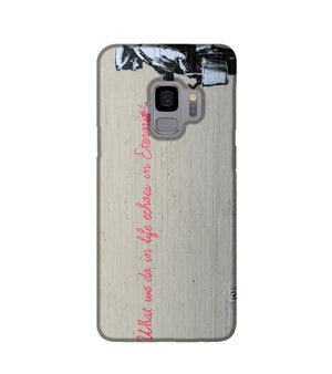 Banksy What We Do In Life Phone Case Samsung S9
