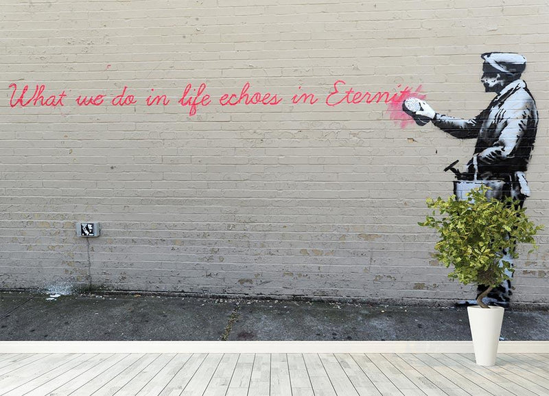 Banksy What We Do In Life Wall Mural Wallpaper - Canvas Art Rocks - 4