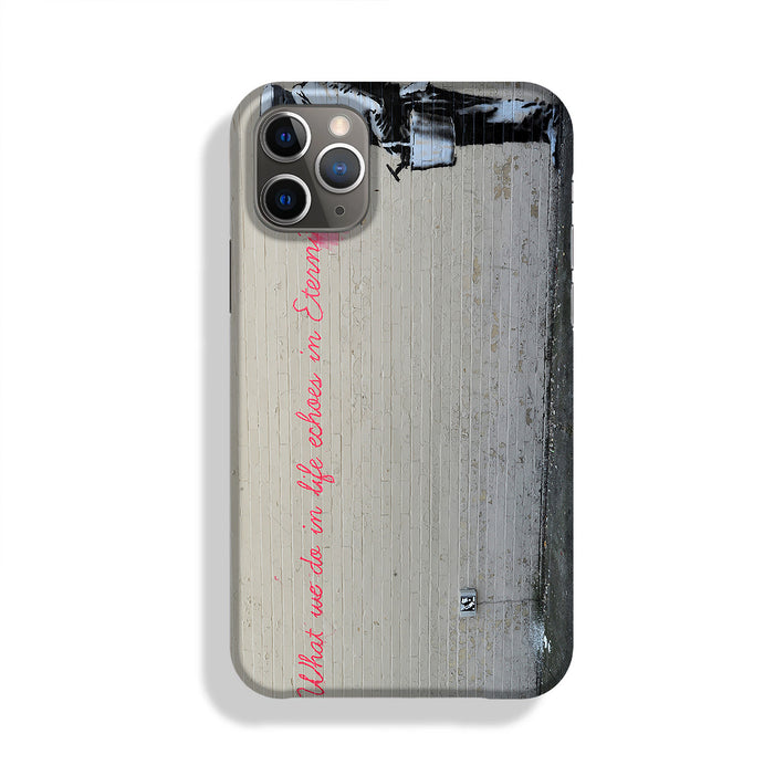 Banksy What We Do In Life Phone Case