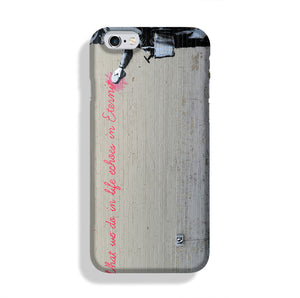Banksy What We Do In Life Phone Case iPhone 6