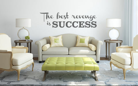 Best Revenge Is Success Wall Sticker - They'll Love It - 1