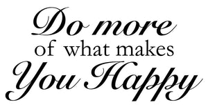 Do More Of What Makes You Happy Wall Sticker - Canvas Art Rocks - 2