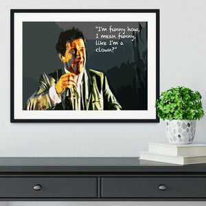 Goodfellas Funny Guy Framed Print - Canvas Art Rocks - 1