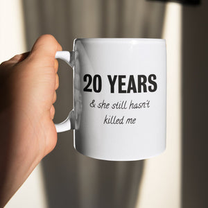 And She/He Still Hasn't Killed Me Personalised Mug