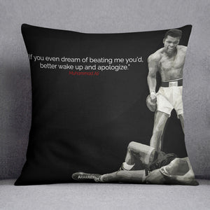 Muhammad Ali Dream Of Beating Me Cushion
