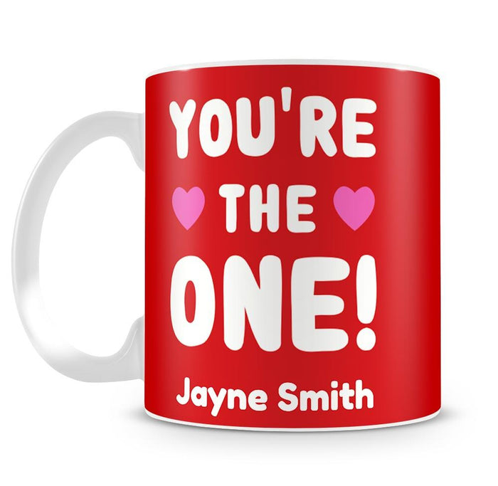 You're The One Personalised Mug