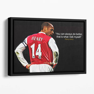 Thierry Henry You Can Alway Do Better Floating Framed Canvas