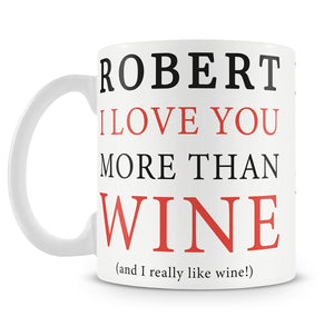 Love You More Than Wine Personalised Mug