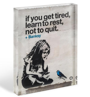 banksy if you get tired Acrylic Block - Canvas Art Rocks - 1