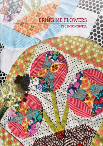 Bring Me Flowers Quilt Pattern by Jen Kingwell