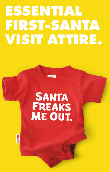 Santa Freaks Me Out Snapsuit™ (single unit)