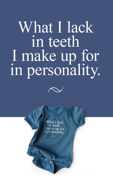 What I Lack In Teeth I Make Up For In Personality Snapsuit™ (3-pack)