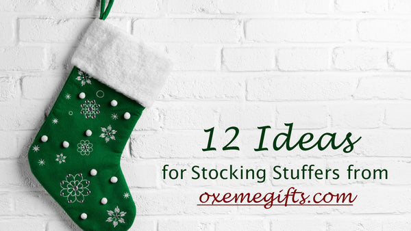 12 Ideas for Stocking Stuffers from Oxeme Gifts