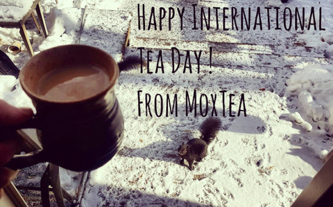 MoxTea - Happy International Tea Day!