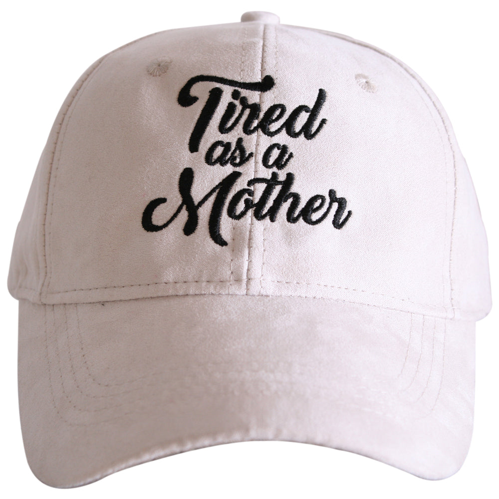 Tired as a Mother ULTRA SUEDE Baseball Cap - Katydid.com